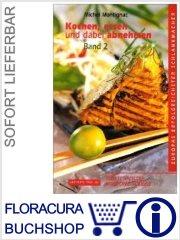 Kochen, essen und dabei abnehmen - Band 2 :: im Buch Shop FloraCura